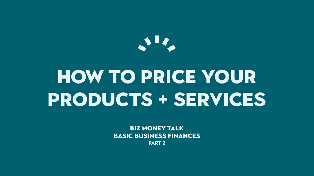 How to price your products & services, Basic Business Finance - Perth WA