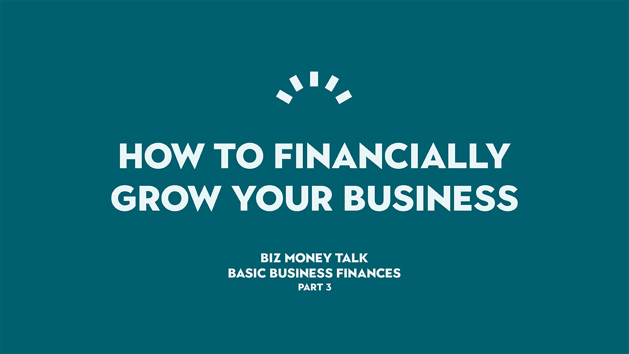 How to financially grow your business, Basic Business Finance - Perth, WA